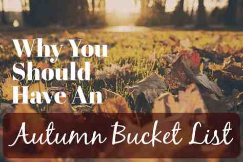 why-you-should-have-an-autumn-bucket-list-1024x683